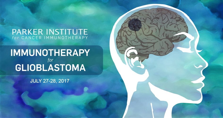 Glioblastoma and Immunotherapy | Parker Institute for Cancer